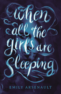 Book cover: When All the Girls Are Sleeping.  The title's curly font hovers above a dark blue illustration of a girl holding a finger over her lips.