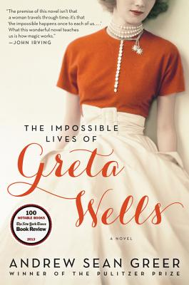 The Impossible Lives of Greta Wells: A Novel Cover Image