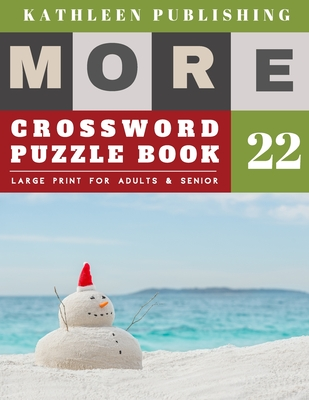 Crossword Puzzles Large Print: crosswords for beginners - More Large Print - Hours of brain-boosting entertainment for adults and kids - snowman desi Cover Image