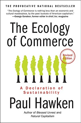 The Ecology of Commerce Revised Edition: A Declaration of Sustainability Cover Image