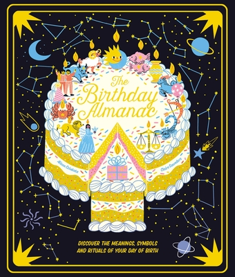 The Birthday Almanac: Discover the meanings, symbols and rituals of your day of birth Cover Image