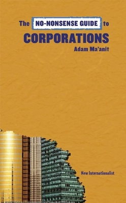 Cover for The No-Nonsense Guide to Corporations (No-Nonsense Guides)