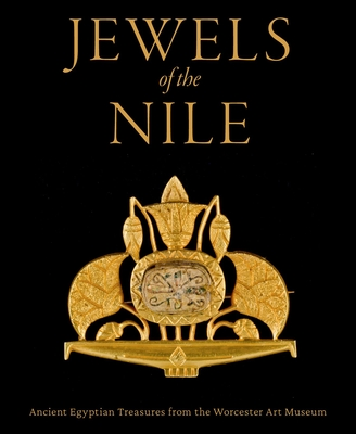 Jewels of the Nile: Ancient Egyptian Treasures from the Worcester Art Museum Cover Image