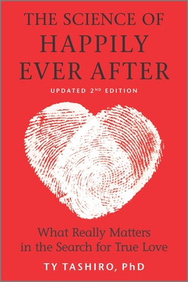 The Science of Happily Ever After: What Really Matters in the Search for True Love Cover Image