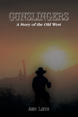 Gunslingers: A Story of the Old West Cover Image