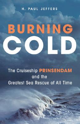 Burning Cold: The Cruise Ship Prinsendam and the Greatest Sea Rescue of all Time Cover Image