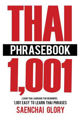 Thai Phrasebook: Learn Thai Language for Beginners, 1001 Easy to Learn Thai Phrases Cover Image