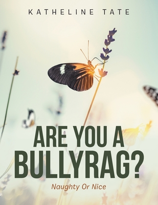 Are You a Bullyrag?: Naughty or Nice Cover Image