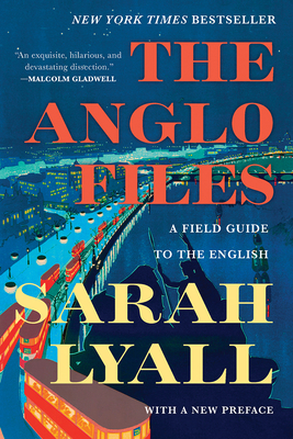 The Anglo Files: A Field Guide to the English Cover Image