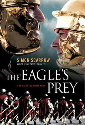 The Eagle's Prey: A Novel of the Roman Army (Eagle Series #5) Cover Image