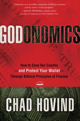 Godonomics: How to Save Our Country--And Protect Your Wallet--Through Biblical Principles of Finance Cover Image