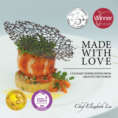 Made with Love: Culinary Inspirations from Around the World (Mom's Choice Award Winner) Cover Image