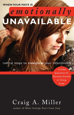 When Your Mate Is Emotionally Unavailable: Radical Steps to Transform Your Relationship Cover Image