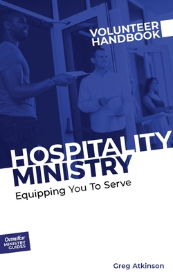 Hospitality Ministry Volunteer Handbook: Equipping You to Serve Cover Image