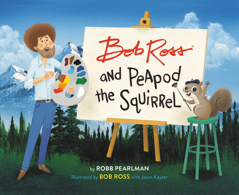 Bob Ross and Peapod the Squirrel Cover Image