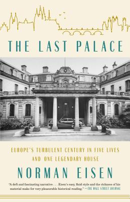 The Last Palace: Europe's Turbulent Century in Five Lives and One Legendary House Cover Image