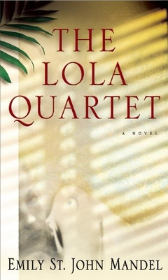 The Lola Quartet: A Novel Cover Image
