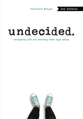 Undecided, 2nd Edition: Navigating Life and Learning After High School Cover Image