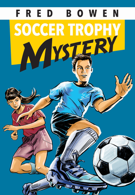 Soccer Trophy Mystery (Fred Bowen Sports Story #24) Cover Image
