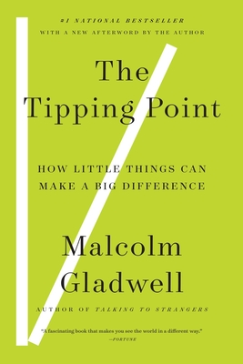 The Tipping Point: How Little Things Can Make a Big Difference (Back Bay Books) Cover Image