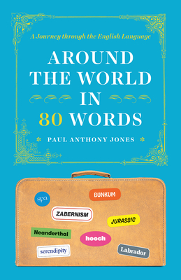 Around the World in 80 Words: A Journey through the English Language Cover Image