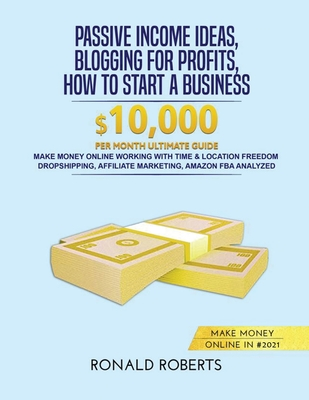 Passive Income Ideas, Blogging for Profits, How to Start a Business in #2021: Make money Online working with Time & Location Freedom. Dropshipping, Af Cover Image