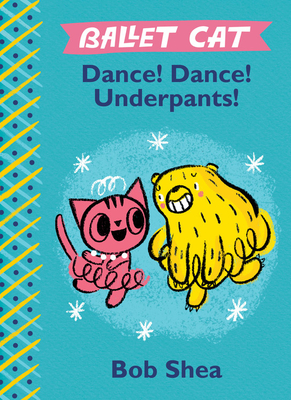 Ballet Cat Dance! Dance! Underpants! Cover Image