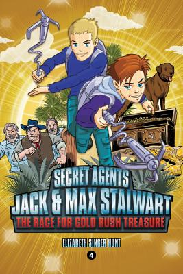 Secret Agents Jack and Max Stalwart: The Race for Gold Rush Treasure: California, USA (Book 4) Cover Image