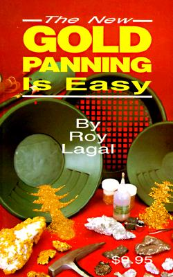 New Gold Panning Is Easy: Prospecting and Treasure Hunting (Treasure Hunting Text) Cover Image