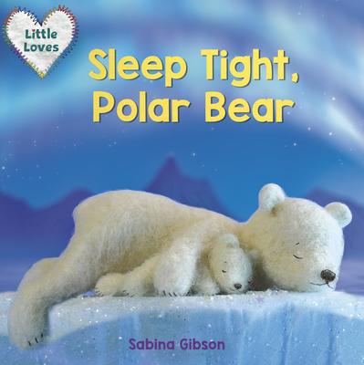 Cover for Sleep Tight, Polar Bear (Little Loves)