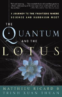 The Quantum and the Lotus: A Journey to the Frontiers Where Science and Buddhism Meet Cover Image