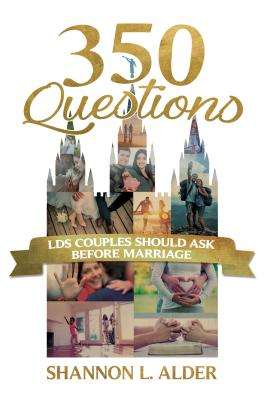 350 Questions Lds Couples Should Ask Before Marriage Cover Image