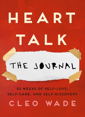 Heart Talk: The Journal: 52 Weeks of Self-Love, Self-Care, and Self-Discovery Cover Image