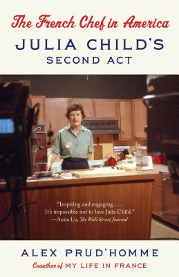 The French Chef in America: Julia Child's Second ACT Cover Image
