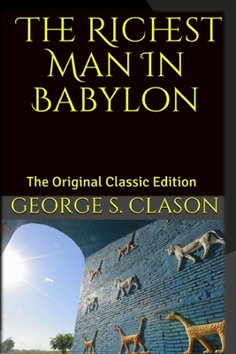 The Richest Man In Babylon: The Original Classic Edition Cover Image