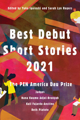 Best Debut Short Stories 2021: The PEN America Dau Prize Cover Image