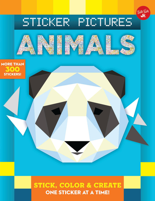 Sticker Pictures: Animals: Stick, color & create one sticker at a time! (Sticker & Color-by-Number) Cover Image