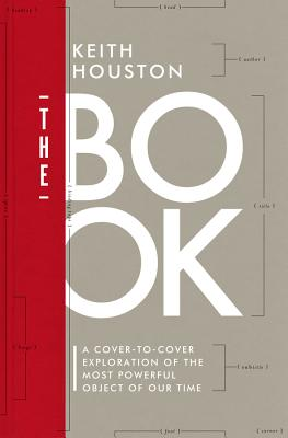 The Book: A Cover-To-Cover Exploration of the Most Powerful Object of Our Time Cover Image