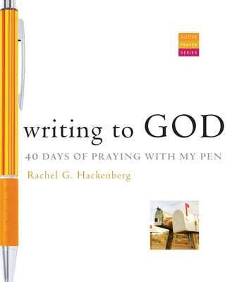 Writing to God: 40 Days of Praying with My Pen (Active Prayer Series) Cover Image