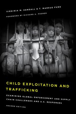 Child Exploitation and Trafficking: Examining Global Enforcement and Supply Chain Challenges and U.S. Responses, Second Edition Cover Image