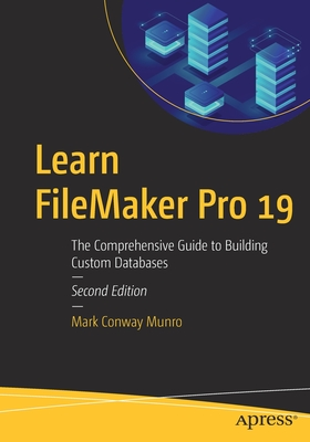 Learn FileMaker Pro 19: The Comprehensive Guide to Building Custom Databases Cover Image