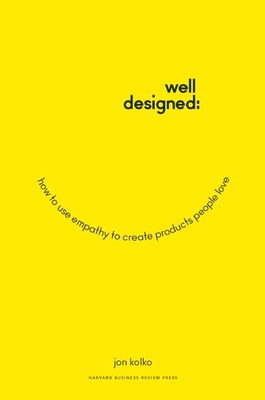 Well-Designed: How to Use Empathy to Create Products People Love Cover Image