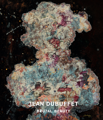 Jean Dubuffet: Brutal Beauty Cover Image