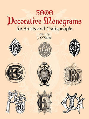 5000 Decorative Monograms for Artists and Craftspeople (Dover Pictorial Archives) Cover Image