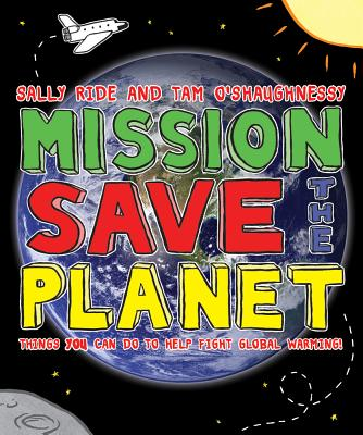 Mission: Save the Planet: Things YOU Can Do to Help Fight Global Warming! Cover Image