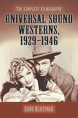Universal Sound Westerns, 1929-1946: The Complete Filmography Cover Image