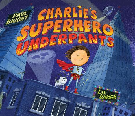 Charlie's Superhero Underpants Cover