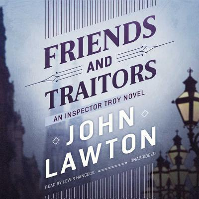 Friends and Traitors Lib/E: An Inspector Troy Novel Cover Image