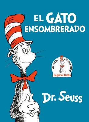 El Gato Ensombrerado (The Cat in the Hat Spanish Edition) (Beginner Books(R)) Cover Image