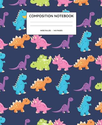 Composition Notebook: Dinosaur Wide Ruled Notebook Cover Image